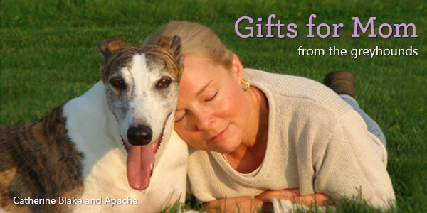 Gifts for Mom from the Greyhounds