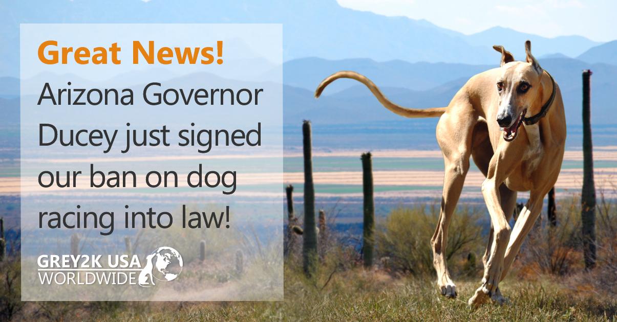 Arizona Governor Ducey just signed ban on dog racing